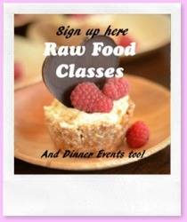 Sign up for Raw Food Classes and Dinners