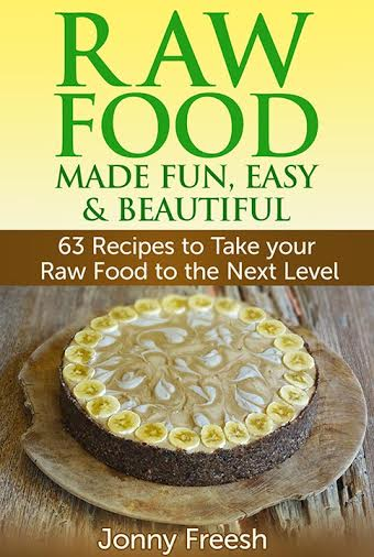 Raw Food Make Fun, Easy, & Beautiful by @JonnyFreesh
